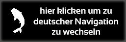 hier klicken um zu deutscher Navigation zu wechseln